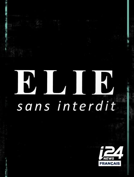 i24 News - Elie sans interdit en replay