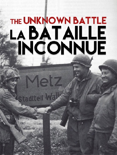 The Unknown Battle, la bataille inconnue