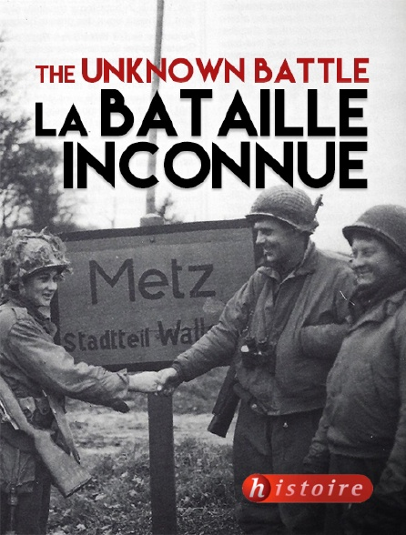 Histoire - The Unknown Battle, la bataille inconnue
