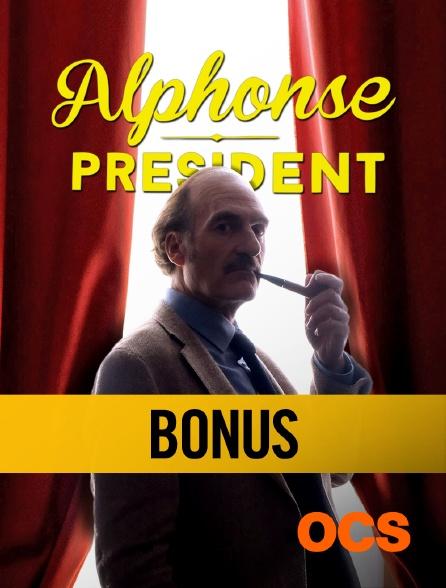 OCS - Alphonse Président Saison 2 : Bonus