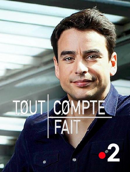 France 2 - Tout compte fait