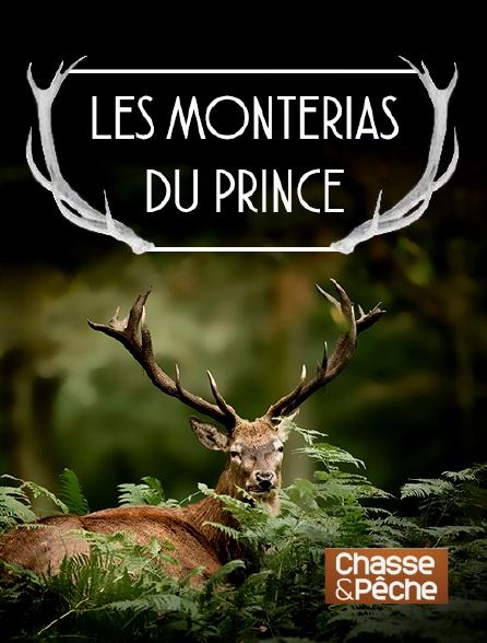 Chasse et pêche - Les monterias du prince