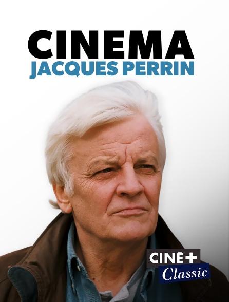 Ciné+ Classic - Cinéma Jacques Perrin