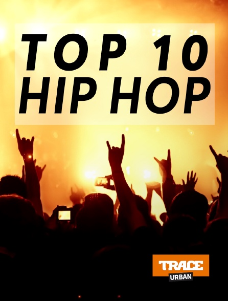 Trace Urban - Top 10 Hip Hop