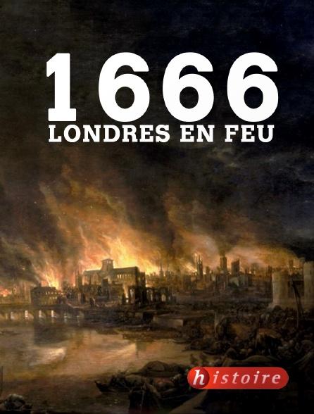 Histoire - 1666, Londres en flammes
