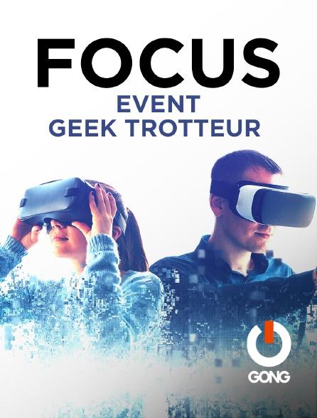 GONG - Focus Event Geek Trotteur Gong Fr