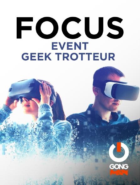 GONG Max - Focus Event Geek Trotteur Gong Fr