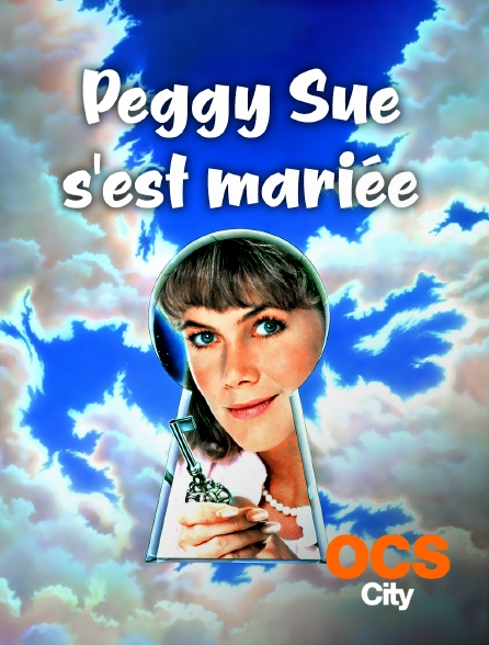 OCS City - Peggy Sue s'est mariée