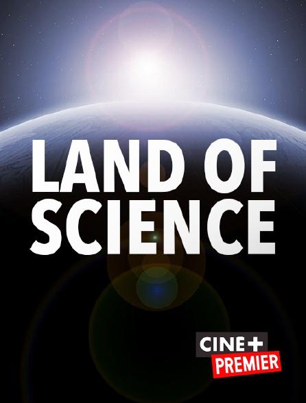 Ciné+ Premier - Land of Science