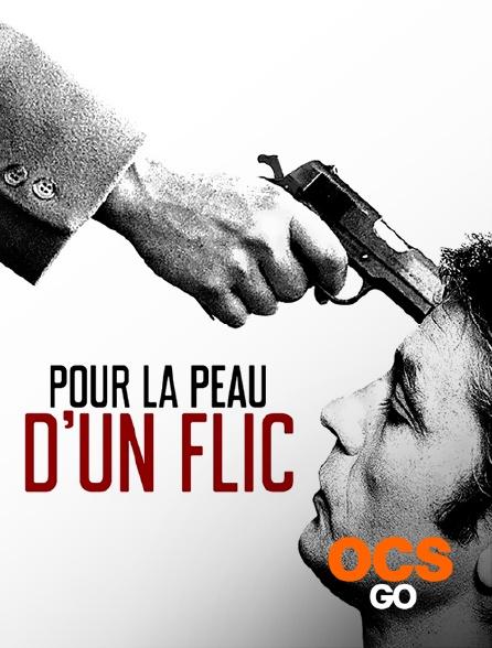 OCS Go - Pour la peau d'un flic
