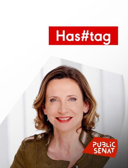 Public Sénat - Has#tag