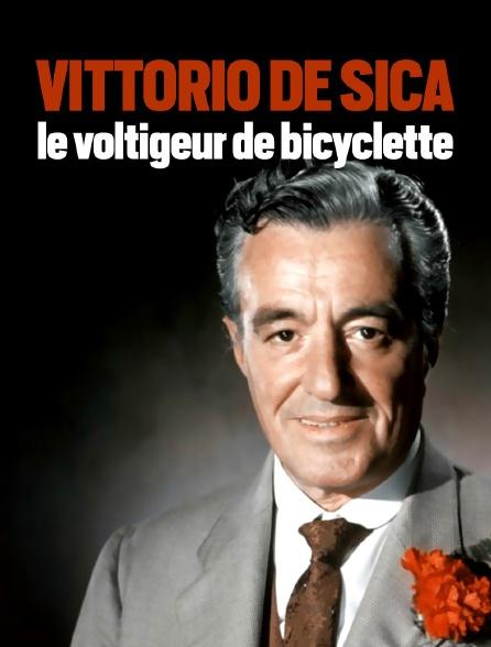 Vittorio de Sica, le voltigeur de bicyclette