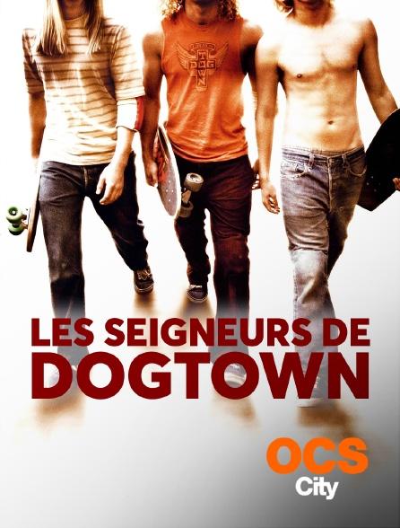 OCS City - Les seigneurs de Dogtown