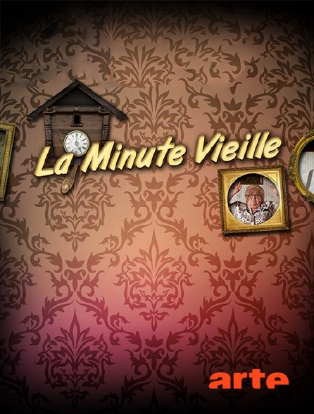 Arte - La minute vieille