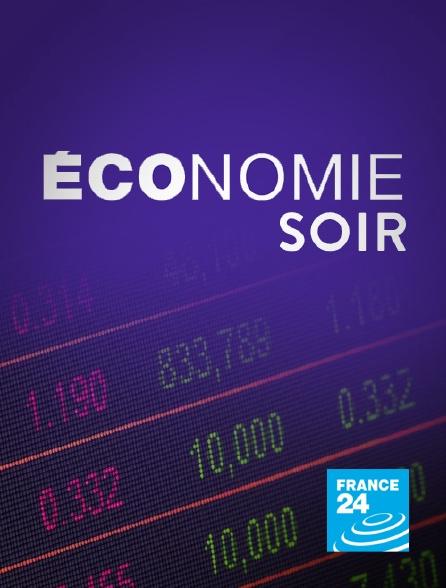 France 24 - Economie soir