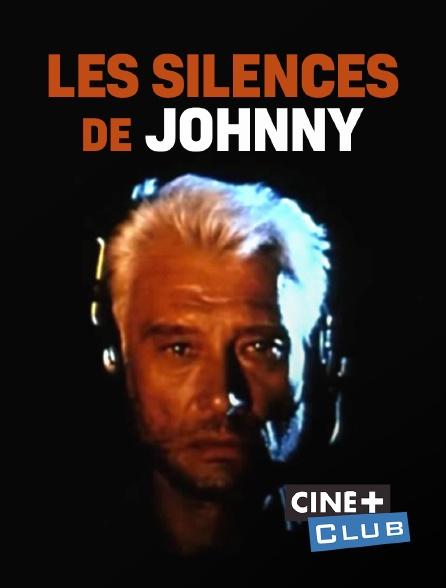 Ciné+ Club - Les silences de Johnny