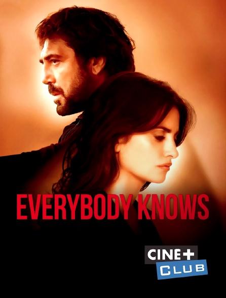 Ciné+ Club - Everybody Knows