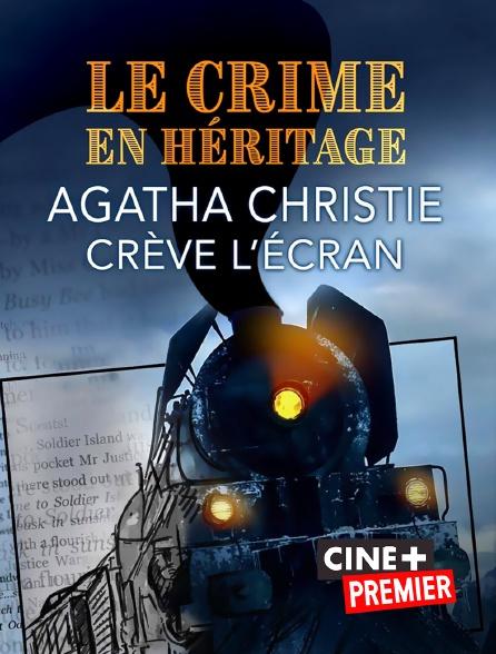 Ciné+ Premier - Le crime en héritage, Agatha Christie crève l'écran