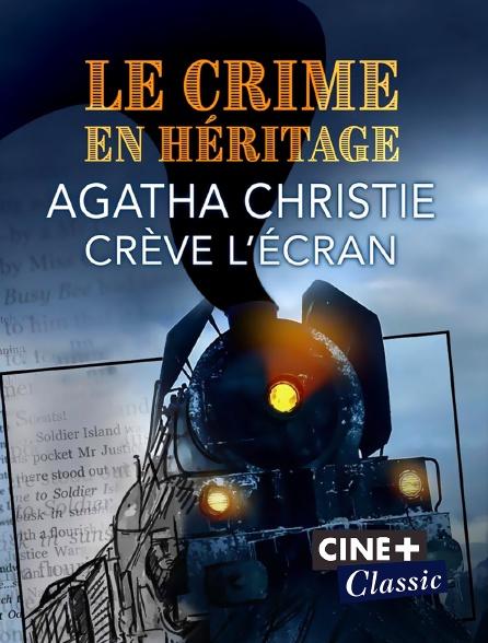 Ciné+ Classic - Le crime en héritage, Agatha Christie crève l'écran