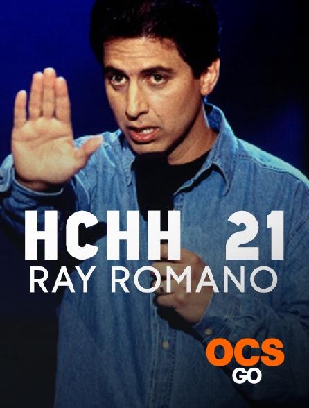 OCS Go - HCHH 21 : Ray Romano