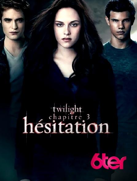 6ter - Twilight, chapitre 3 : hésitation