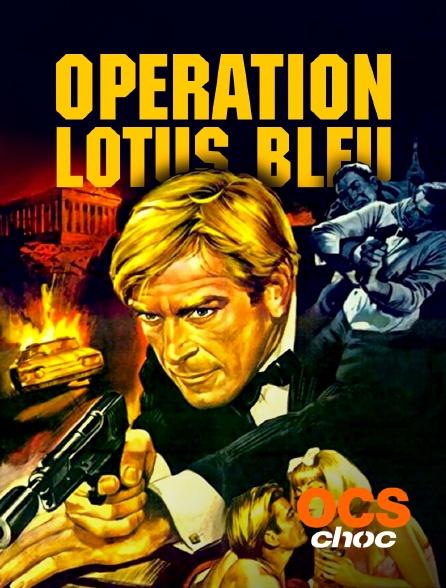 OCS Choc - Opération Lotus bleu