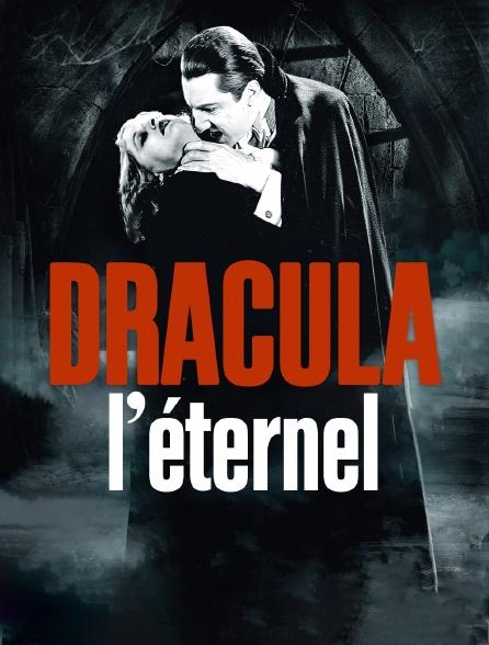 Dracula, l'éternel