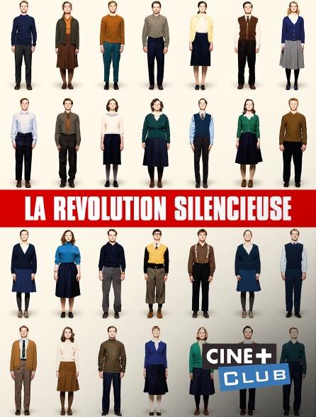Ciné+ Club - La révolution silencieuse