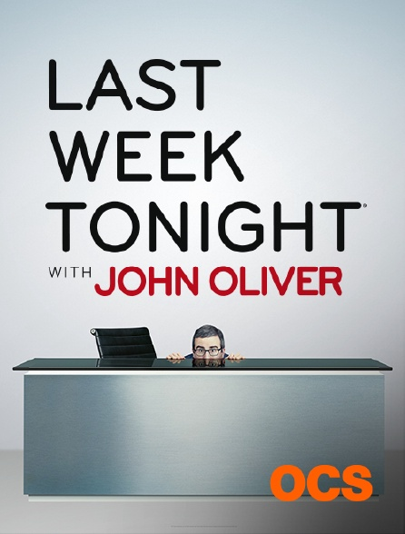 OCS - Last Week Tonight With John Oliver