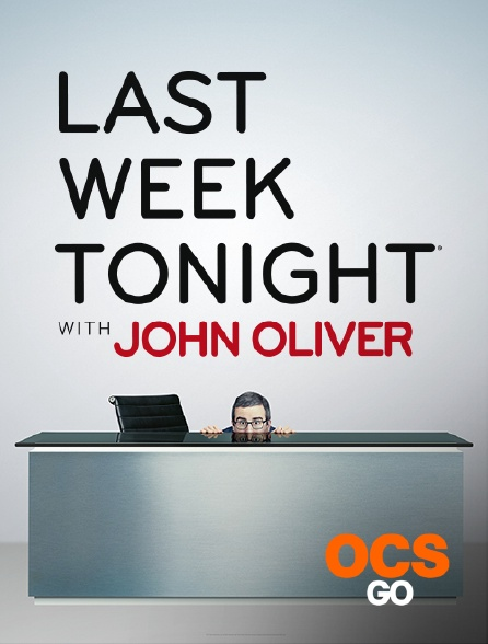 OCS Go - Last Week Tonight With John Oliver