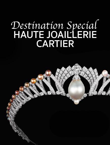 Destination Special : Haute Joaillerie Cartier