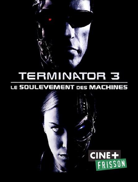 Ciné+ Frisson - Terminator 3 : le soulèvement des machines