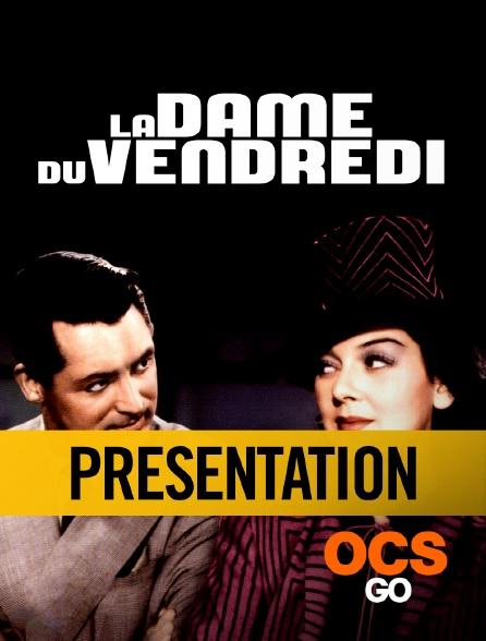 OCS Go - La dame du vendredi - Carte blanche à Thierry Frémaux