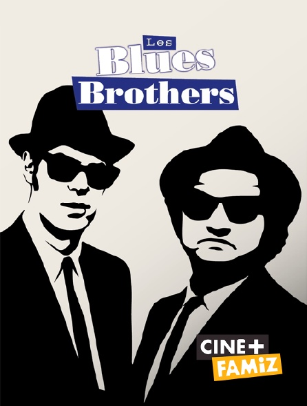 Ciné+ Famiz - Les Blues Brothers