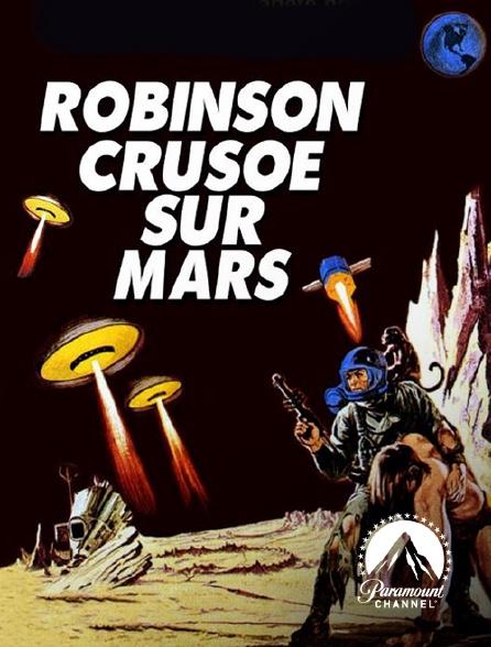 Paramount Channel - Robinson Crusoé sur Mars