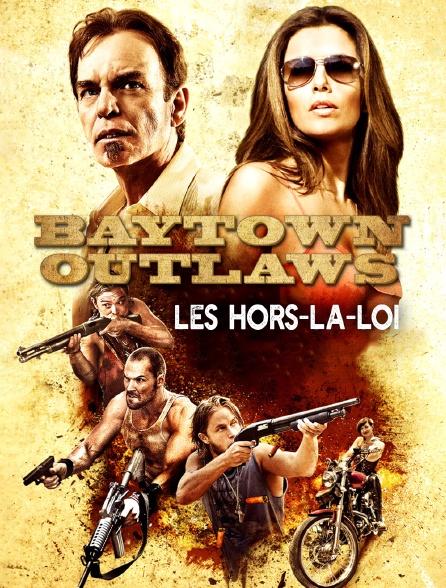Baytown Outlaws : les hors-la-loi