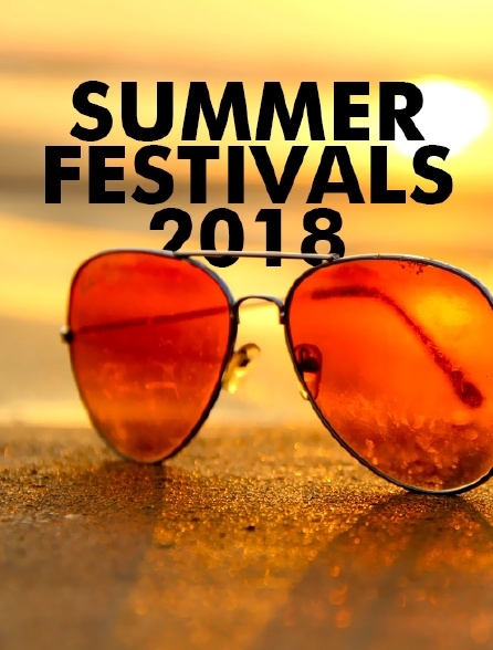 Summer festivals 2018