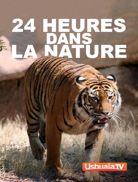 Ushuaïa TV - 24 heures dans la nature