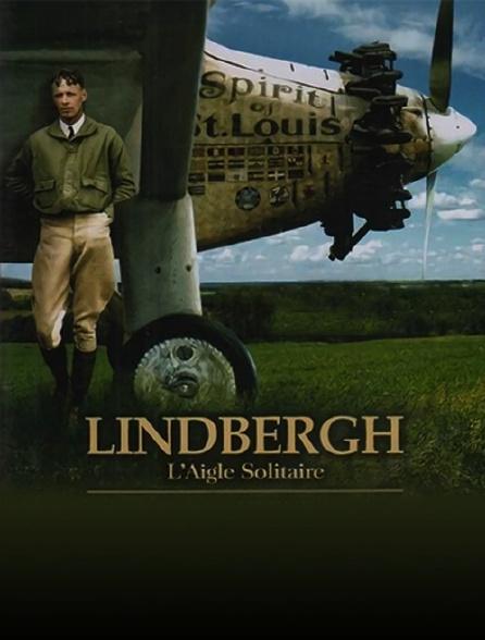 Lindbergh, l'aigle solitaire
