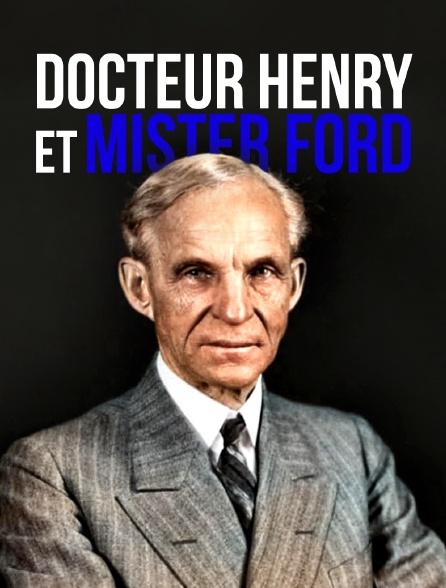 Docteur Henry et Mister Ford