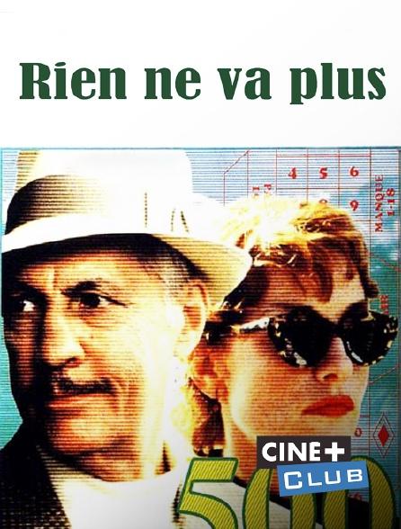 Ciné+ Club - Rien ne va plus