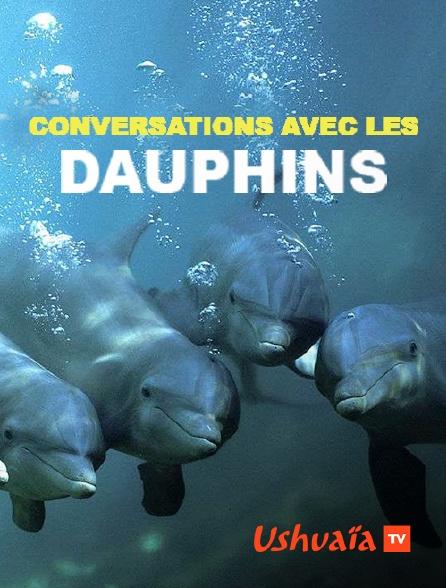 Ushuaïa TV - Conversations avec les dauphins