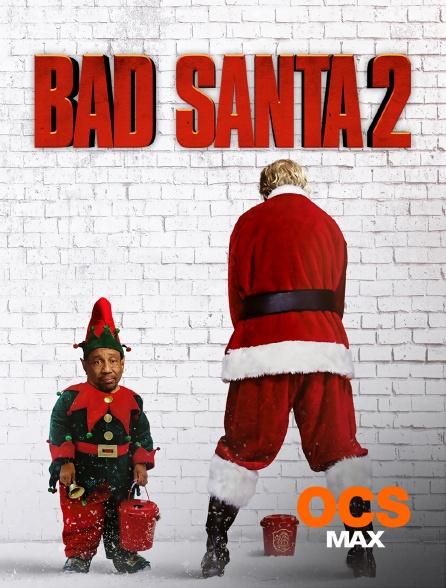 OCS - Bad Santa 2