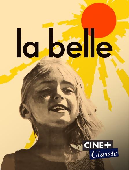 Ciné+ Classic - La belle