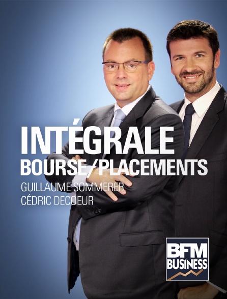 BFM Business - Intégrale bourse / Intégrale placements