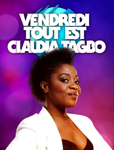 Vendredi, tout est Claudia Tagbo