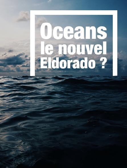 Océans : le nouvel Eldorado ?