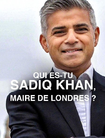 Qui es-tu Sadiq Khan, maire de Londres ?
