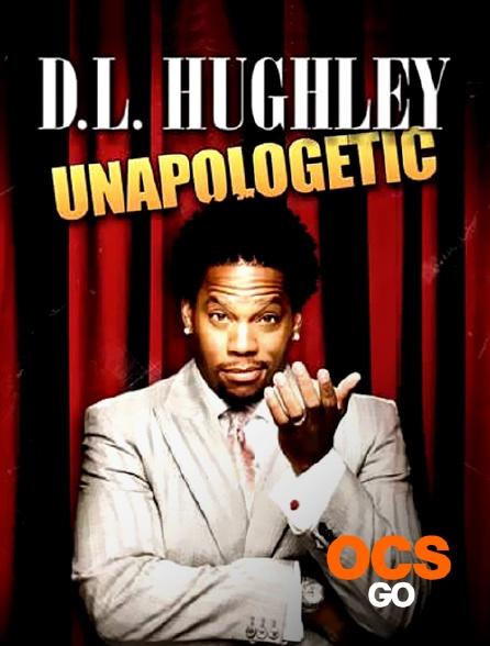 OCS Go - D.L. Hughley : Unapologetic