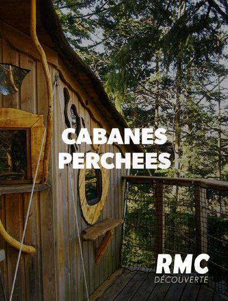 RMC Découverte - Cabanes perchées